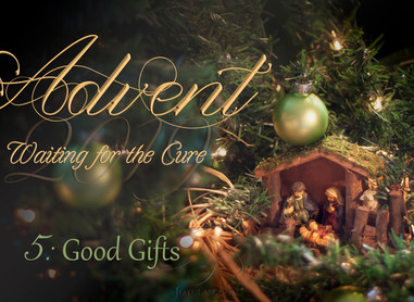 December 25: Good Gifts
