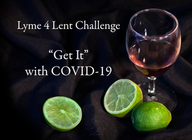 """Lyme4Lent 2020: How to """"Get It"""" with COVID-19"""
