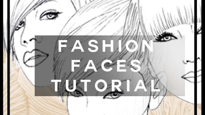 Fashion Faces Tutorial