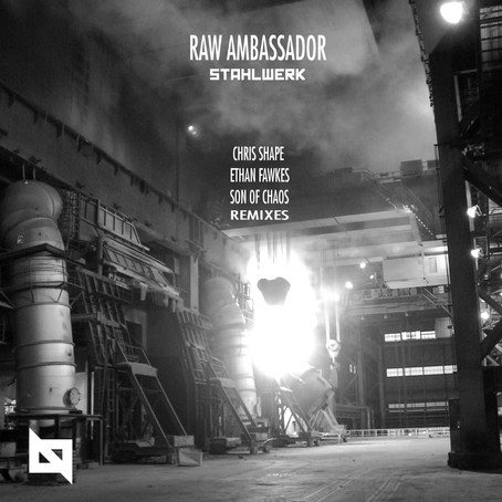 PREMIERE: Raw Ambassador - Stahlwerk (Ethan Fawkes Remix) [Nu Body Records]
