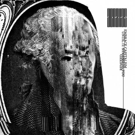 NEWS: ABRAXAS presenta 'Embrace Capitalism (Until It Strangles You) Remixed'