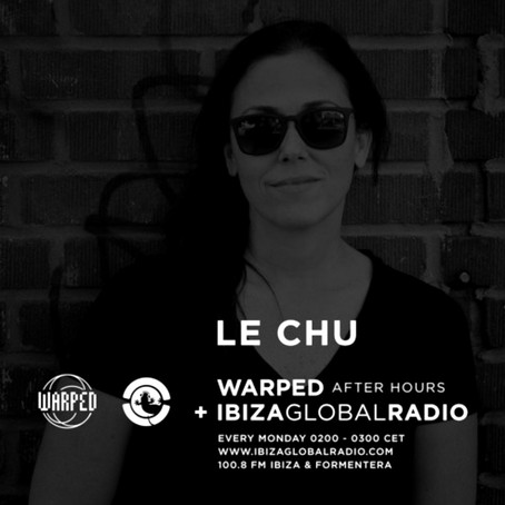 MIXSERIES: #itsallwarped with Le Chu - WARPED After Hours on IGR