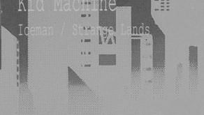 PREMIERE: Kid Machine - Iceman [Turn It Down Music] (2020)