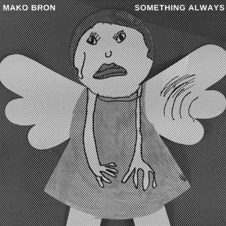 Mako Bron presents Something Always