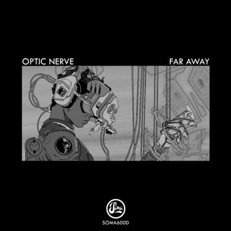 Optic Nerve - Far Away [Soma]