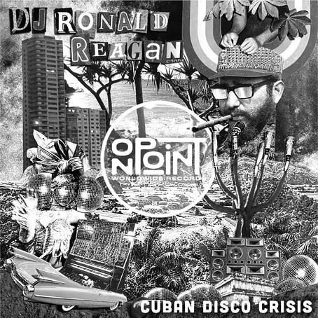 REVIEW: DJ Ronald Reagan- Cuban Disco Crisis EP