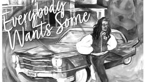 "LTtheMonk presents ""Everybody Wants Some"""