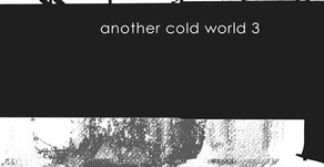 Another Cold World 3 [Cold Beats Records]