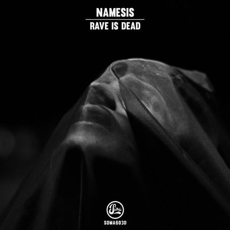 Namesis - Rave Is Dead [Soma Records]