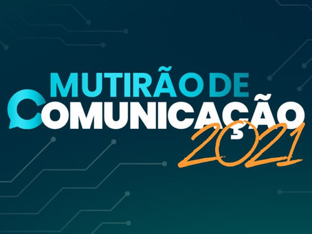 Tem início na próxima sexta-feira, a 12ª edição do Mutirão de Comunicação