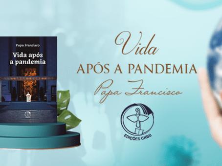 """EM PUBLICAÇÃO """"VIDA APÓS A PANDEMIA"""" O SANTO PADRE APONTA CAMINHOS PARA UM MUNDO MELHOR"""