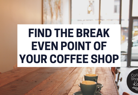 How To Find The Break Even Point Of Your Coffee Shop