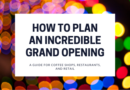 How To Plan A Grand Opening For Your Coffee Shop in 11 Steps