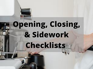 Opening, Closing, & Sidework Checklists.