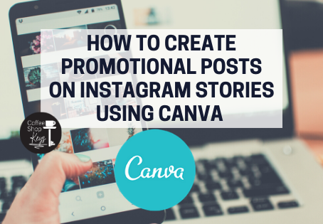 How to Create Promotional Posts on Instagram Stories Using Canva