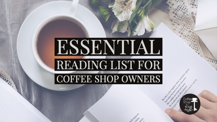 Essential Reading List For Coffee Shop Owners