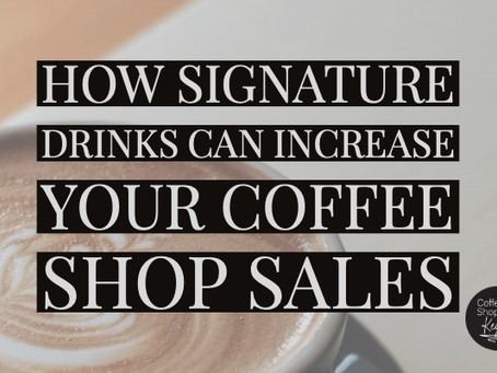 How Signature Drinks Can Increase Your Coffee Shop Sales