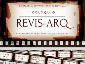 I Colóquio REVIS-ARQ (Grupo de Pesquisa Registros Visuais e Sonoros)