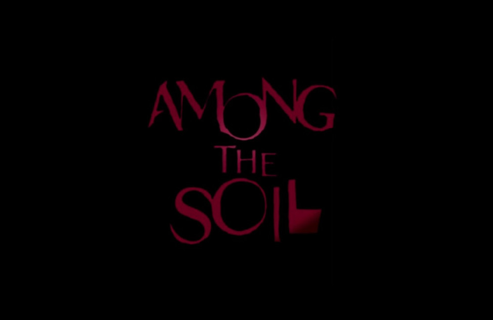 Among the Soil