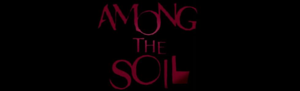 Among the Soil