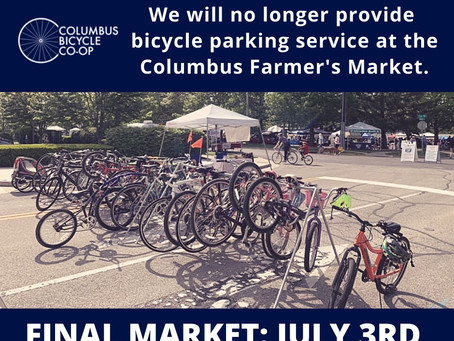 July 3rd will be our last day parking bikes at the Columbus Farmer's Market