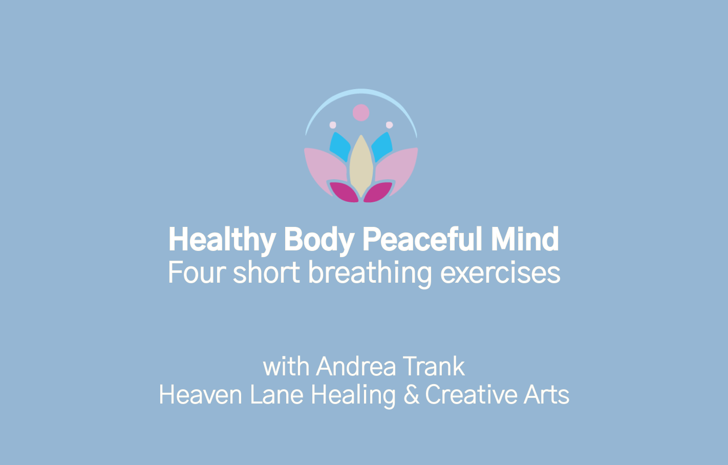7. Four short breathing exercises