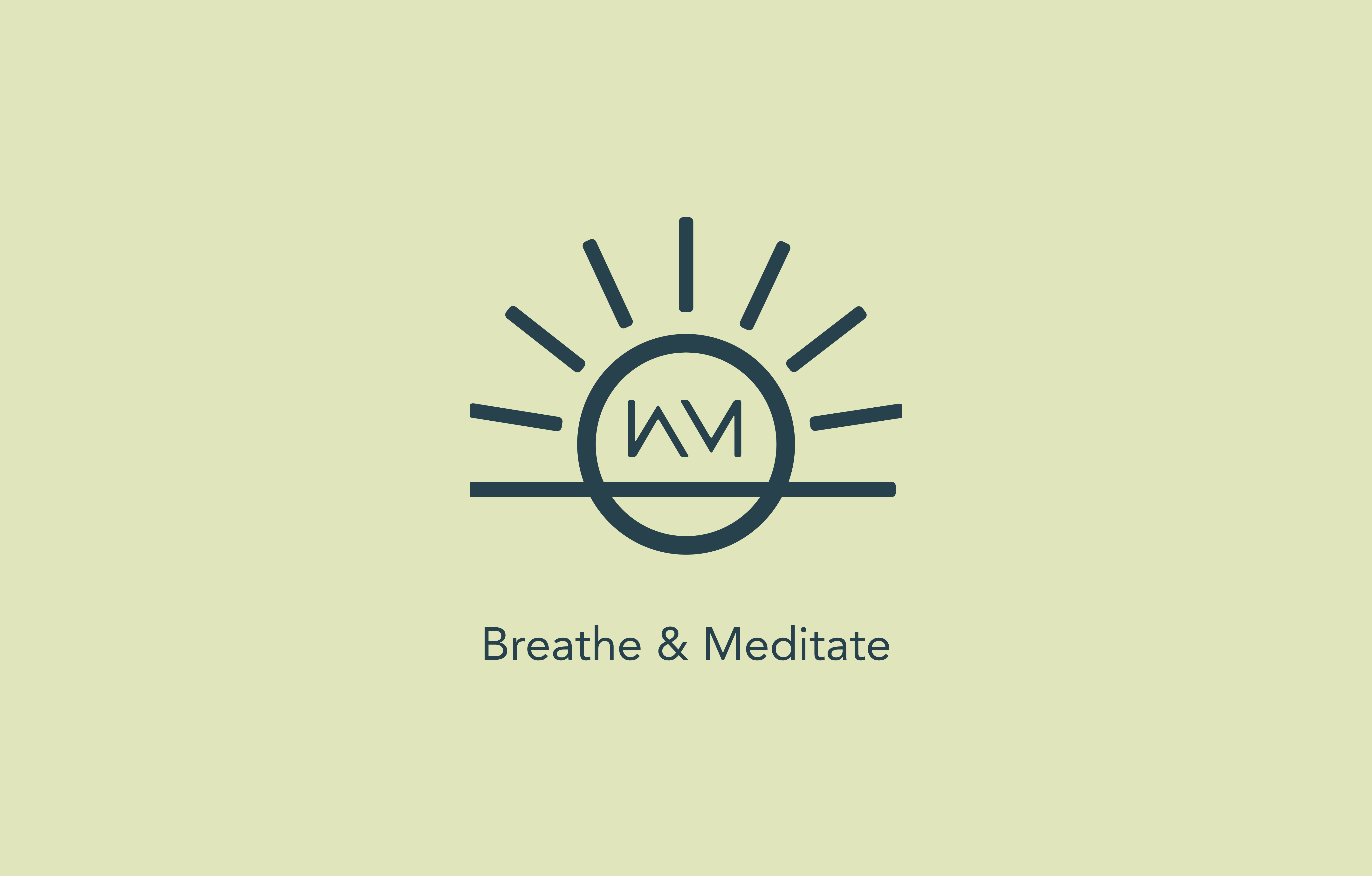Breathe & Meditate