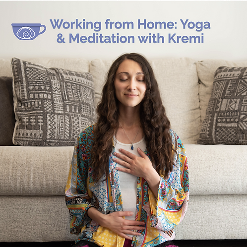 Working from Home: Yoga & Meditation Series