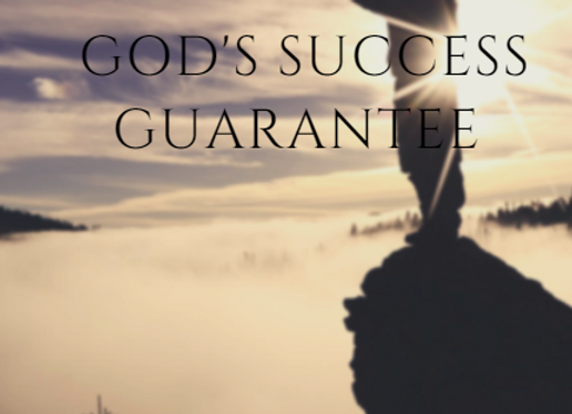 GOD'S SUCCESS GUARANTEE