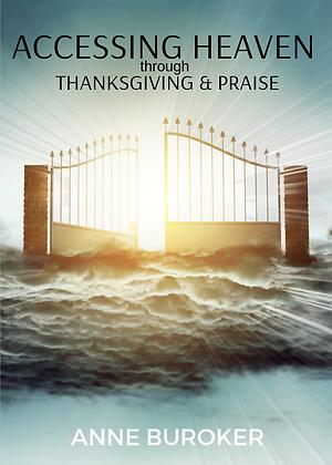 Accessing Heaven Through Thanksgiving and Praise - CD & DVD