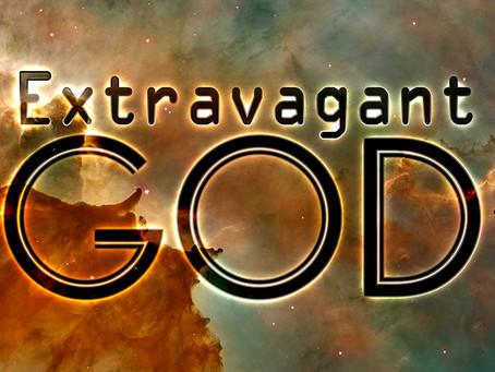 EXTRAVAGANT GOD