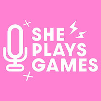 she_plays_games podcast.jpeg