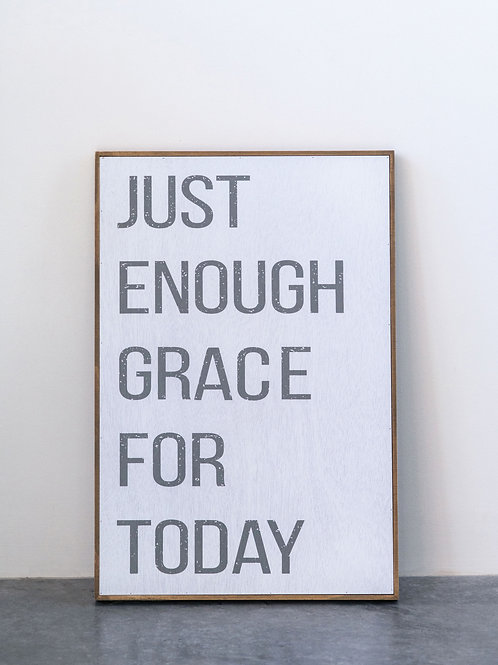 Just Enough Grace for Today Sign