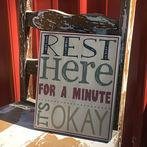 Small Sign with quote: Rest Here for a minute, it's okay