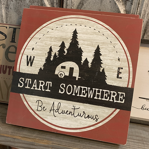 Start Somewhere Sign front view