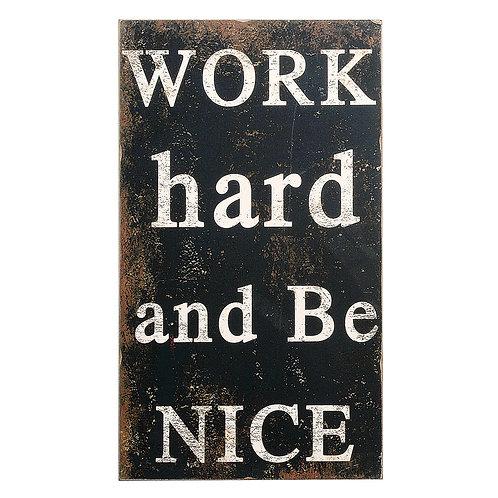 Work Hard Be Nice Sign