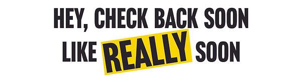 CHECK+BACK+SOON-06.jpg