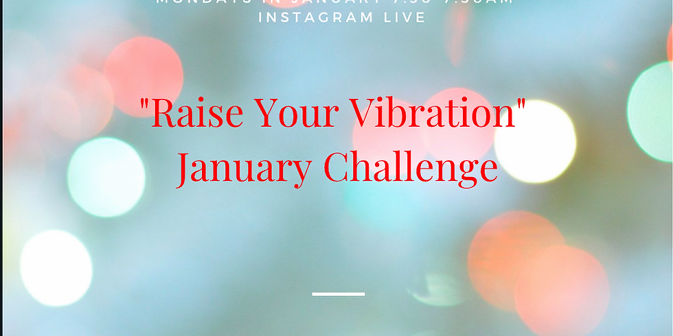 Raise Your Vibration- January Challenge