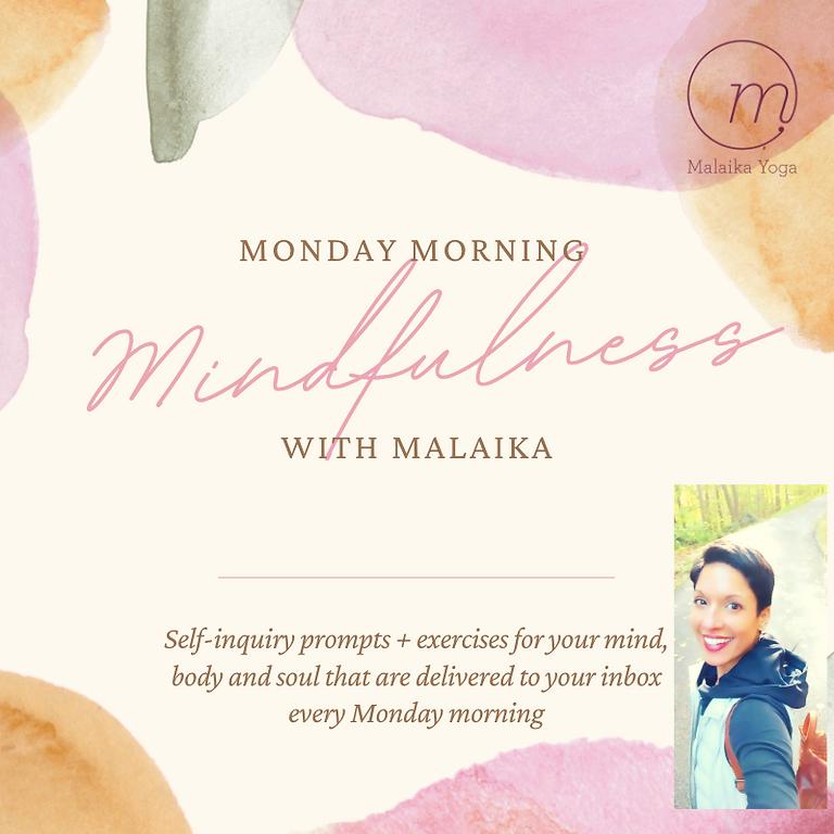 Monday Morning Mindfulness with Malaika