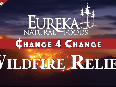 Eureka Natural Foods Collecting and Matching Funds for Wildfire Relief