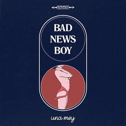 Bad News Boy Una Mey