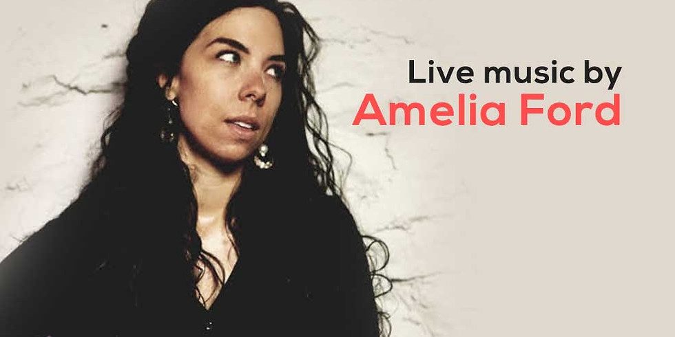 Live music by Amelia Ford