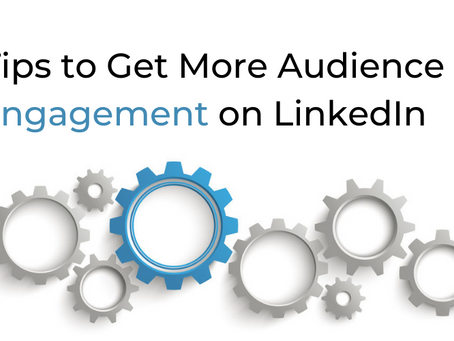 6 Tips to Help You Get More Audience Engagement on LinkedIn