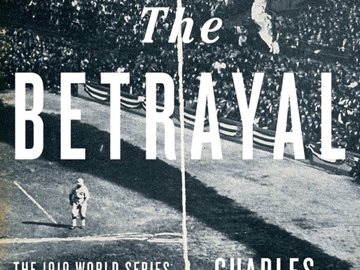 In Play: Soundout- The Betrayal: The 1919 World Series and the Birth of Modern Baseball