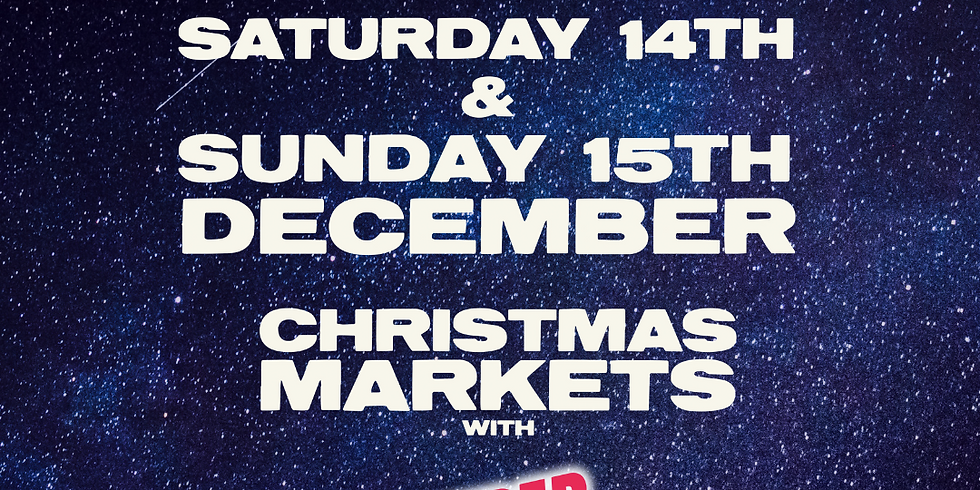 Super Market Christmas - 14th & 15th December Tramway