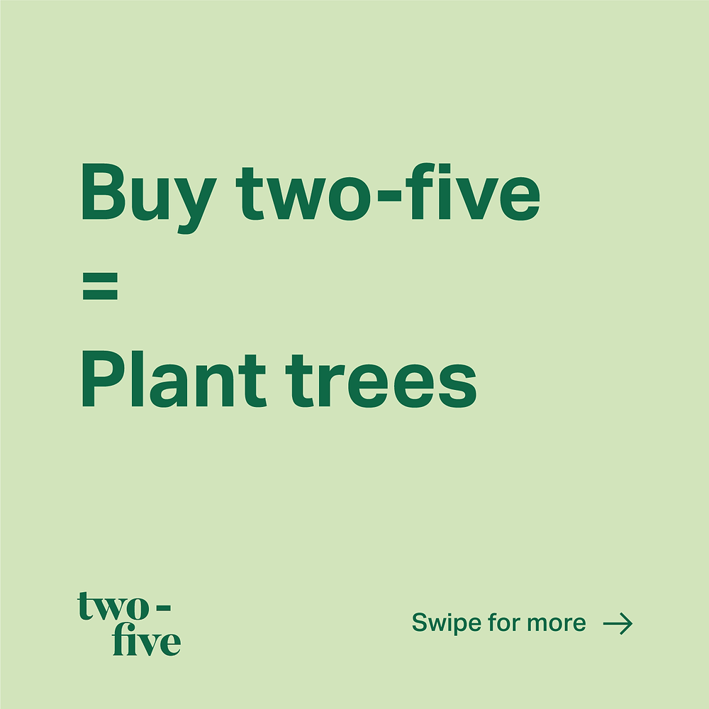 Shop with Two-Five Store and Plant a Tree