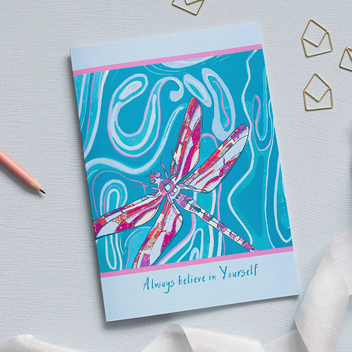 """Always believe in yourself' Dragonfly Notebook"