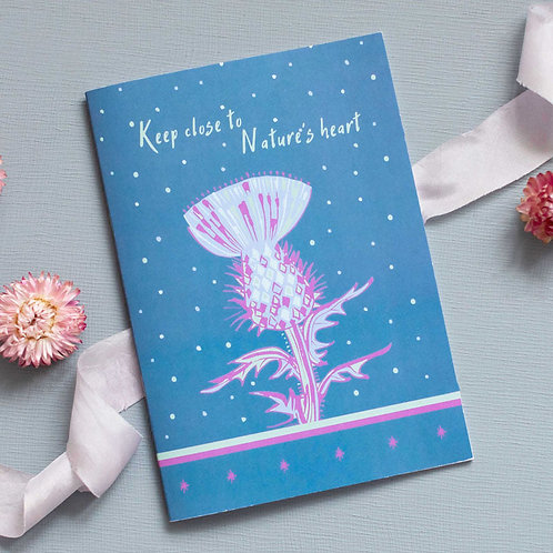 Keep close to Nature's Heart' thistle notebook