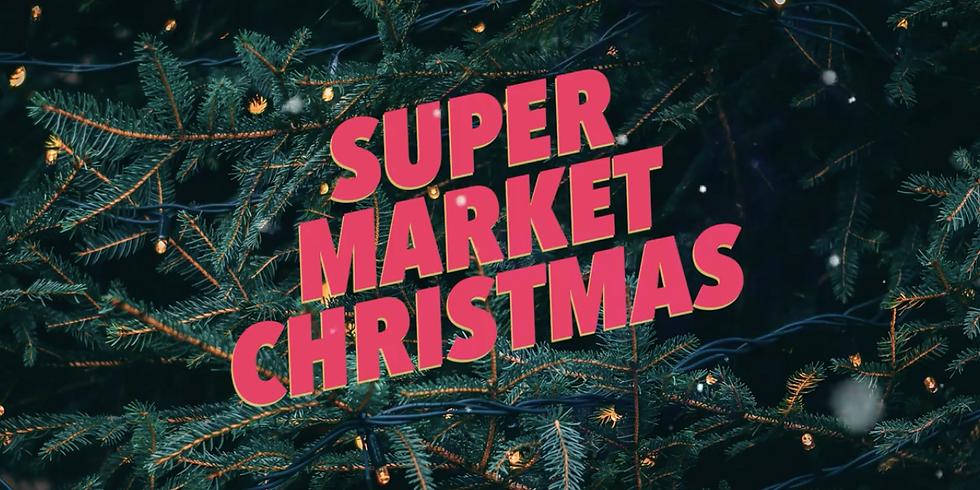 Super Market Christmas - 9th Dec