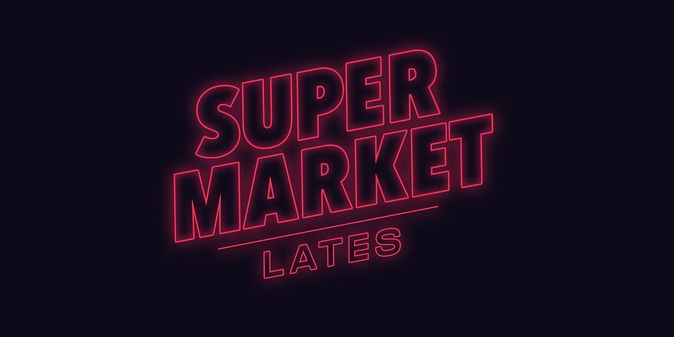 SUPER Market LATES at The Art School